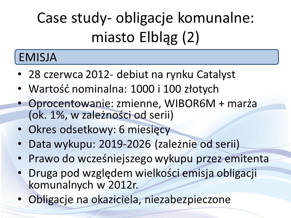 Case study- obligacje komunalne: miasto Elbląg (2) 28 czerwca 2012- debiut na rynku Catalyst Wartość nominalna: 1000 i 100 złotych Oprocentowanie: zmi