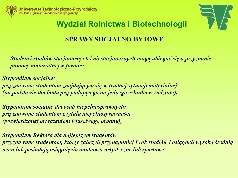 Wydział Rolnictwa i Biotechnologii. Stypendium socjalne: przyznawane studentom znajdującym się w trudnej sytuacji materialnej (na podstawie dochodu pr