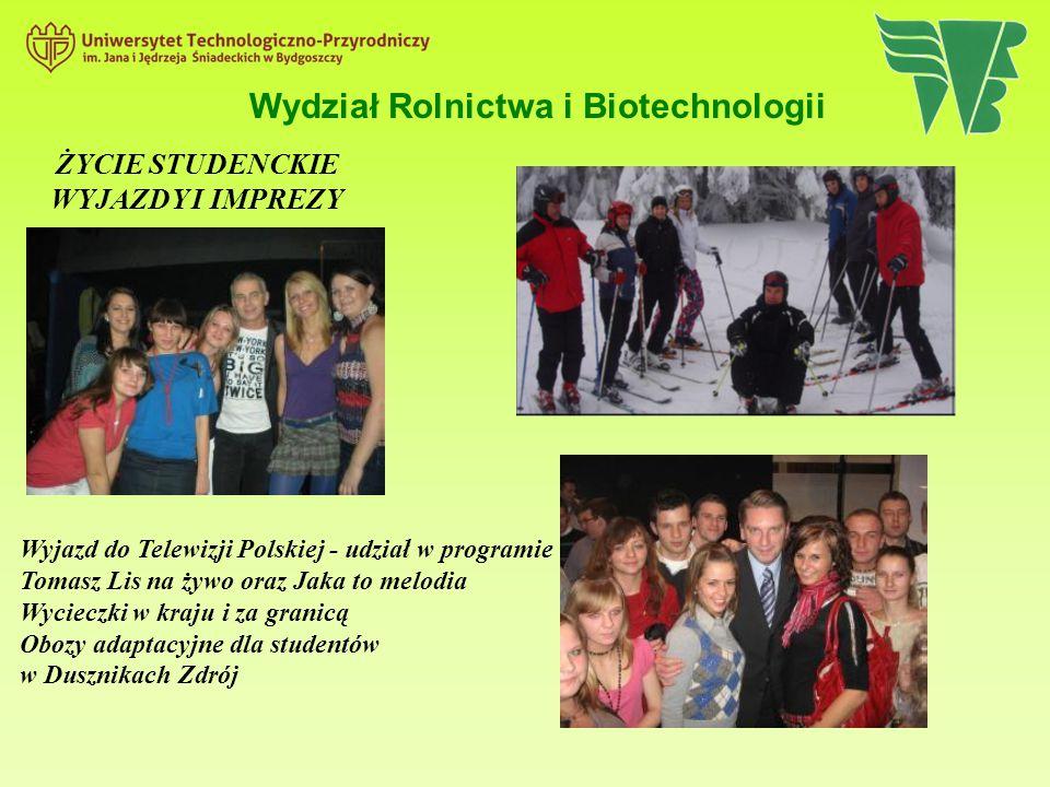 Wydział Rolnictwa i Biotechnologii ŻYCIE STUDENCKIE WYJAZDY I IMPREZY Wyjazd do Telewizji Polskiej - udział w programie Tomasz Lis na żywo oraz Jaka t