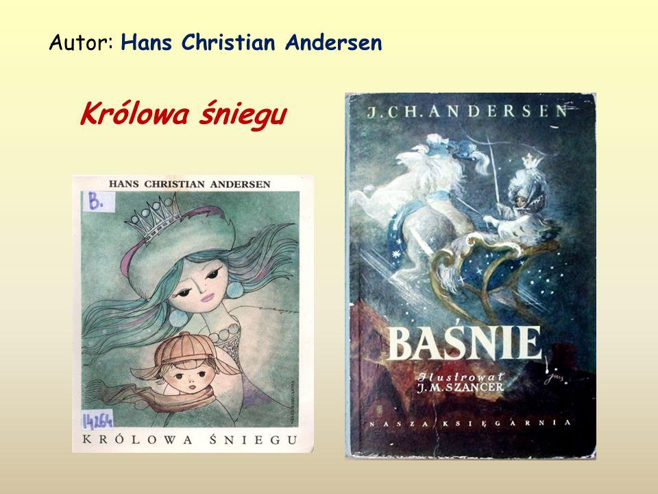 Królowa śniegu Autor: Hans Christian Andersen