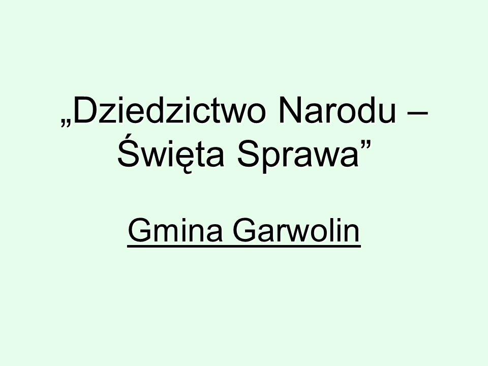 """""""Dziedzictwo Narodu – Święta Sprawa Gmina Garwolin"""