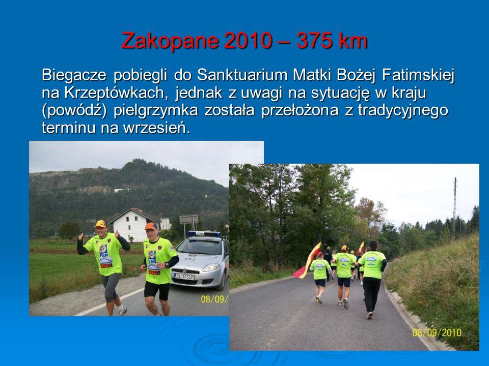 Zakopane 2010 – 375 km Zakopane 2010 – 375 km Biegacze pobiegli do Sanktuarium Matki Bożej Fatimskiej na Krzeptówkach, jednak z uwagi na sytuację w kraju (powódź) pielgrzymka została przełożona z tradycyjnego terminu na wrzesień.