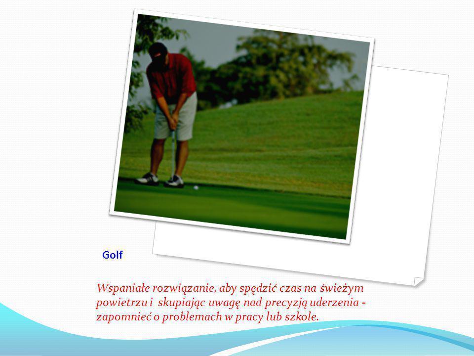 Golf Wspaniałe rozwiązanie, aby spędzić czas na świeżym powietrzu i skupiając uwagę nad precyzją uderzenia - zapomnieć o problemach w pracy lub szkole.