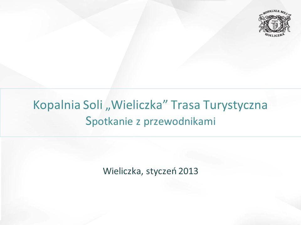 """Kopalnia Soli """"Wieliczka"""" Trasa Turystyczna S potkanie z przewodnikami Wieliczka, styczeń 2013"""