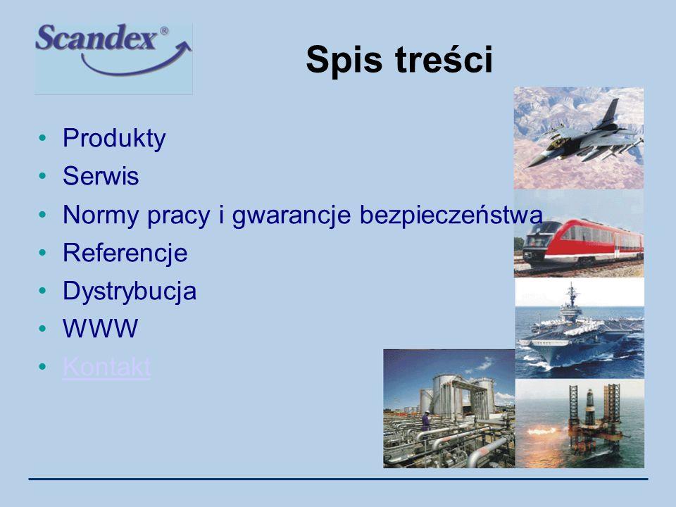 Spis treści Produkty Serwis Normy pracy i gwarancje bezpieczeństwa Referencje Dystrybucja WWW Kontakt
