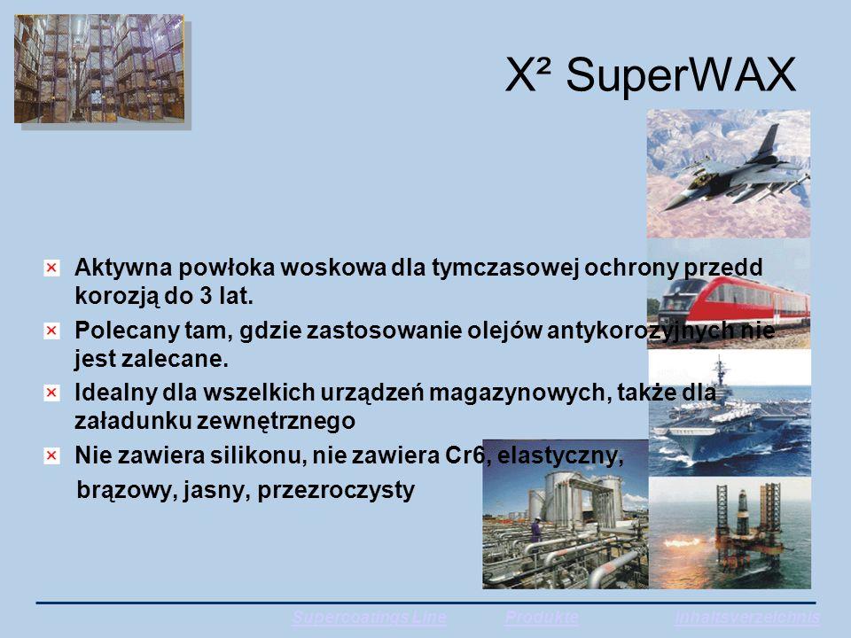 X² SuperWAX Aktywna powłoka woskowa dla tymczasowej ochrony przedd korozją do 3 lat.
