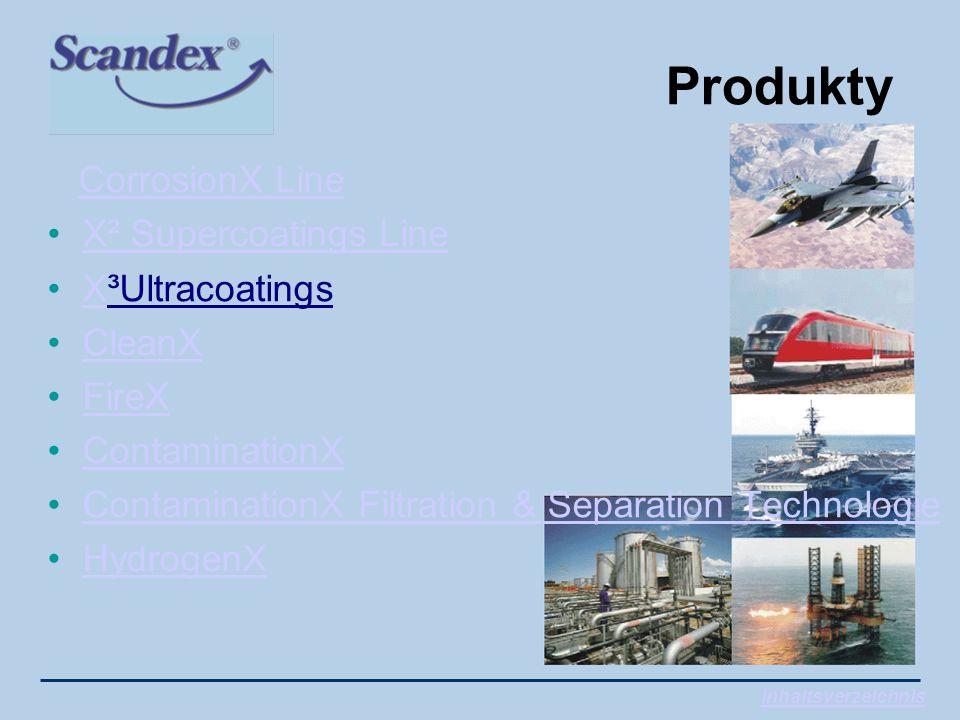 Produkty CorrosionX Line X² Supercoatings Line X³UltracoatingsX CleanX FireX ContaminationX ContaminationX Filtration & Separation Technologie HydrogenX Inhaltsverzeichnis