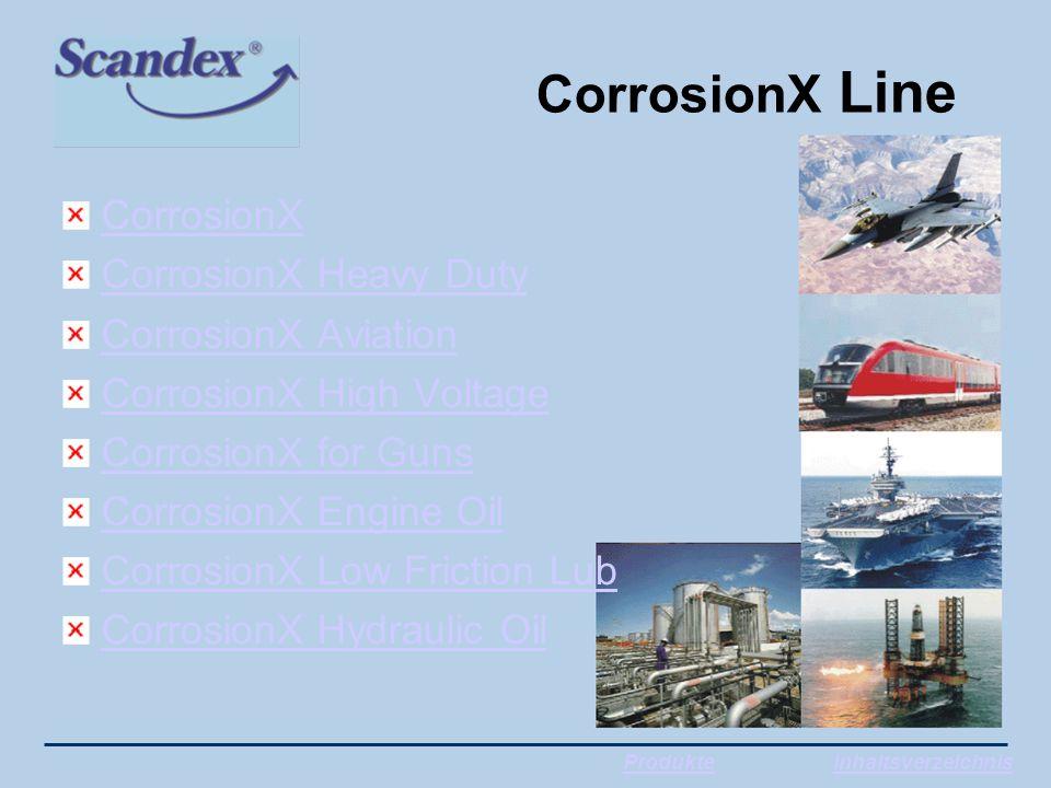 CorrosionX Line CorrosionX CorrosionX Heavy Duty CorrosionX Aviation CorrosionX High Voltage CorrosionX for Guns CorrosionX Engine Oil CorrosionX Low Friction Lub CorrosionX Hydraulic Oil ProdukteInhaltsverzeichnis