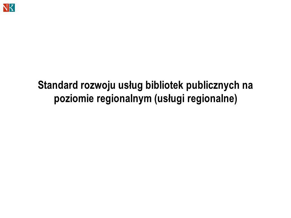 Cel rozwijania usług regionalnych  Wyrównanie różnic poziomu usług bibliotecznych dla mieszkańców miast i małych gmin  Udostępnienie multimediów  Zakres i zróżnicowanie oferty  Jakość usług bibliotecznych  Efektywne wykorzystanie środków publicznych  Podział pracy, koordynacja pracy bibliotecznej w regionach  Zapewnienie ustawicznego kształcenia zawodowego bibliotekarzy