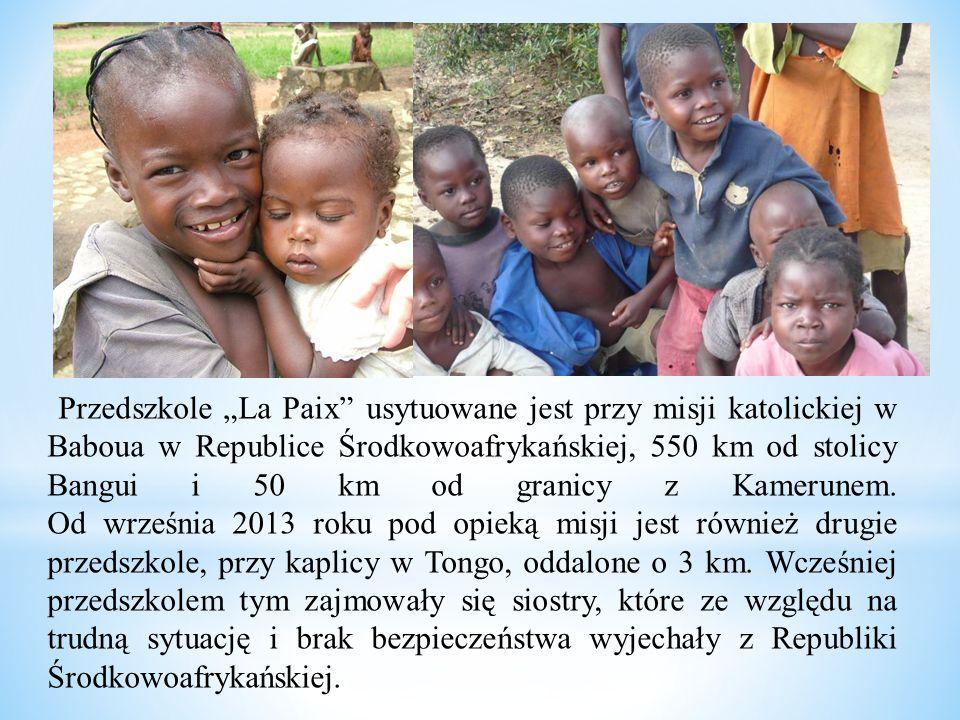 """Przedszkole """"La Paix"""" usytuowane jest przy misji katolickiej w Baboua w Republice Środkowoafrykańskiej, 550 km od stolicy Bangui i 50 km od granicy z"""