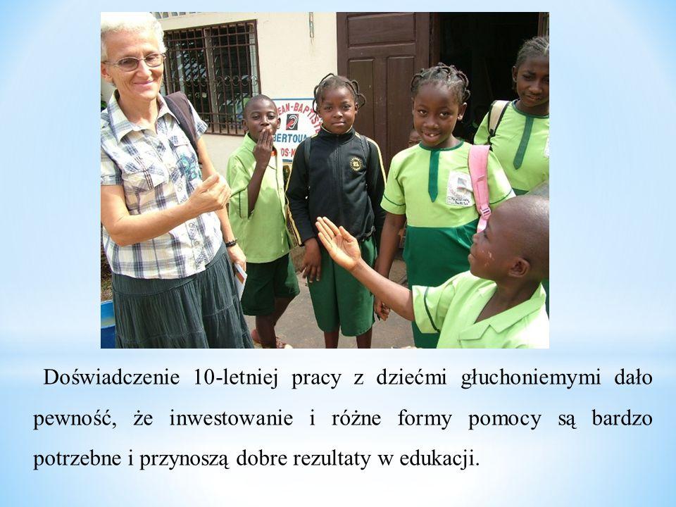 Doświadczenie 10-letniej pracy z dziećmi głuchoniemymi dało pewność, że inwestowanie i różne formy pomocy są bardzo potrzebne i przynoszą dobre rezult