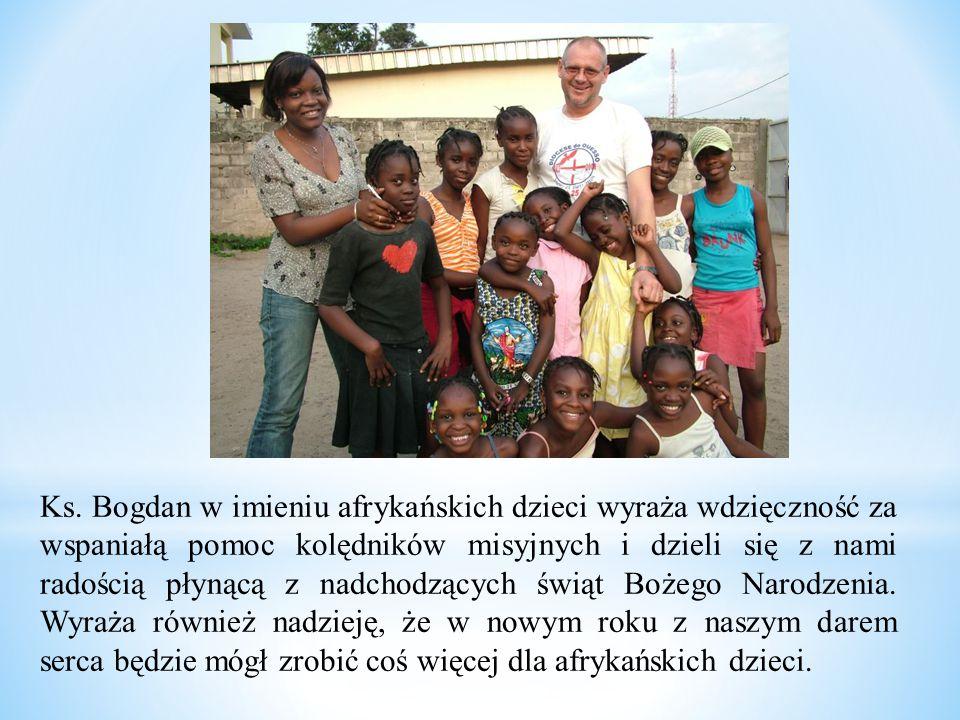 Ks. Bogdan w imieniu afrykańskich dzieci wyraża wdzięczność za wspaniałą pomoc kolędników misyjnych i dzieli się z nami radością płynącą z nadchodzący