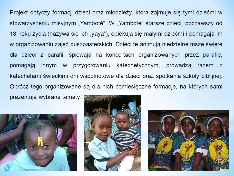 """Projekt dotyczy formacji dzieci oraz młodzieży, która zajmuje się tymi dziećmi w stowarzyszeniu misyjnym """"Yamboté"""". W """"Yambote"""" starsze dzieci, począw"""