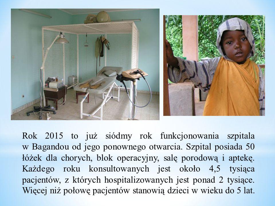 Rok 2015 to już siódmy rok funkcjonowania szpitala w Bagandou od jego ponownego otwarcia. Szpital posiada 50 łóżek dla chorych, blok operacyjny, salę