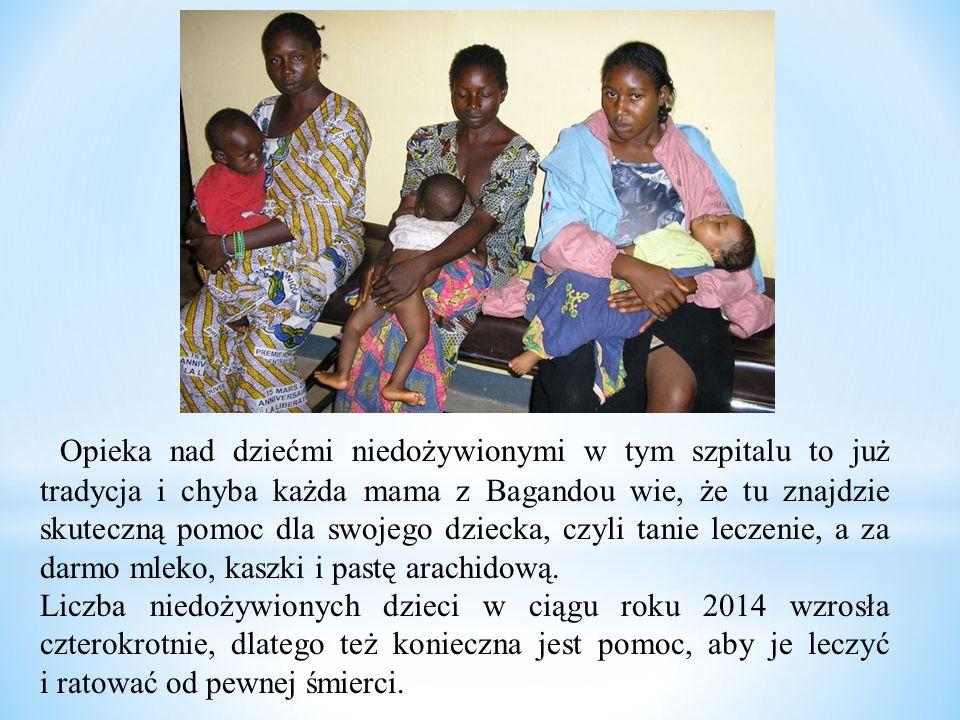 Opieka nad dziećmi niedożywionymi w tym szpitalu to już tradycja i chyba każda mama z Bagandou wie, że tu znajdzie skuteczną pomoc dla swojego dziecka
