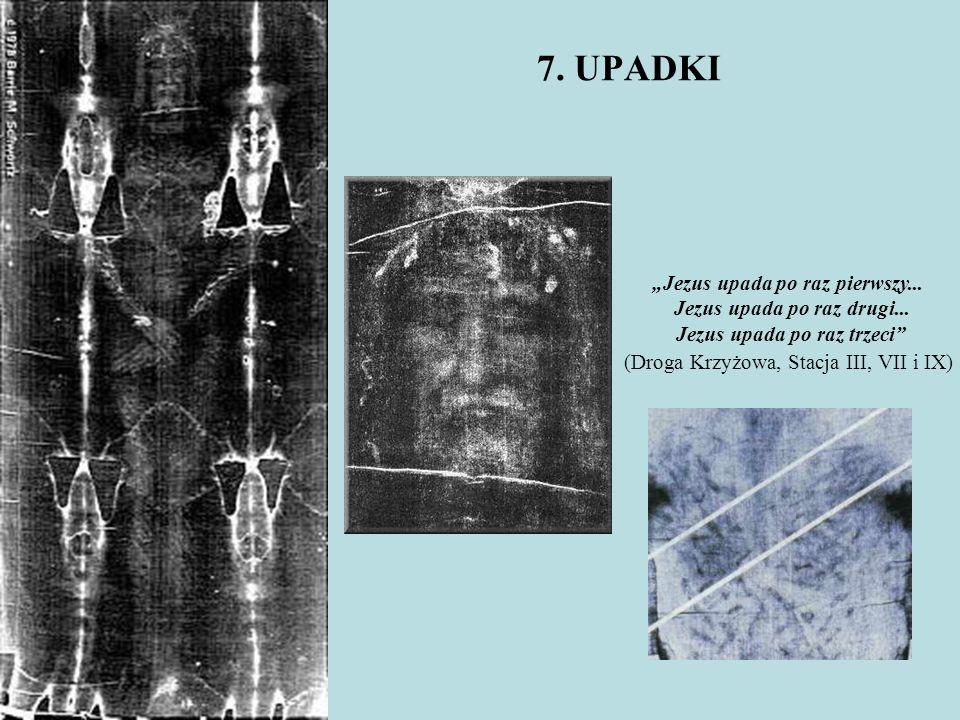 """7. UPADKI """"Jezus upada po raz pierwszy... Jezus upada po raz drugi... Jezus upada po raz trzeci"""" (Droga Krzyżowa, Stacja III, VII i IX)"""