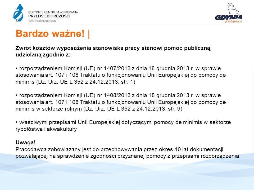 Zwrot kosztów wyposażenia stanowiska pracy stanowi pomoc publiczną udzielaną zgodnie z: rozporządzeniem Komisji (UE) nr 1407/2013 z dnia 18 grudnia 2013 r.