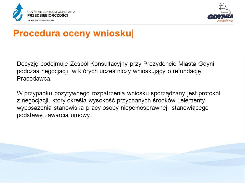 Decyzję podejmuje Zespół Konsultacyjny przy Prezydencie Miasta Gdyni podczas negocjacji, w których uczestniczy wnioskujący o refundację Pracodawca.