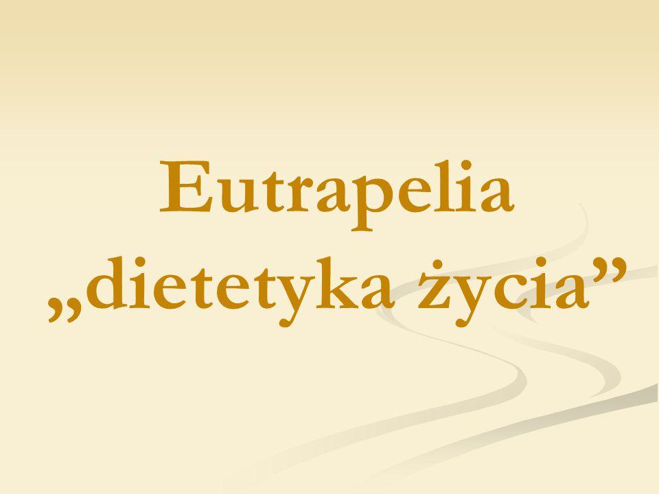 """Eutrapelia """"dietetyka życia"""""""