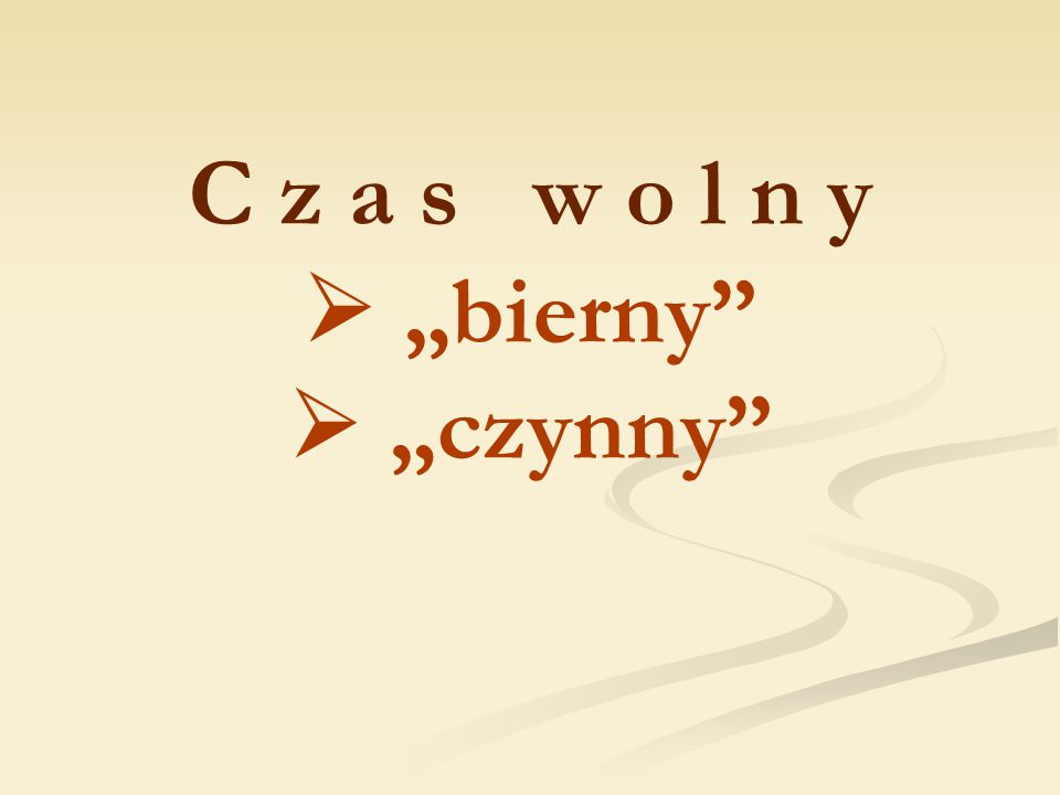 """C z a s w o l n y  """"bierny""""  """"czynny"""""""