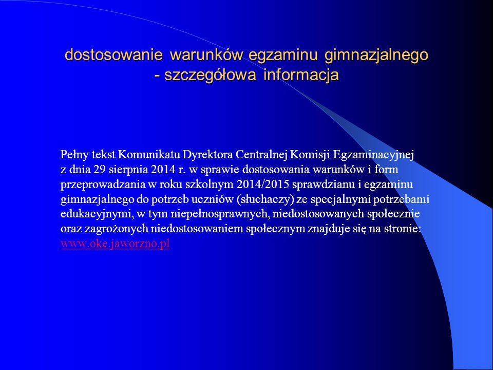 dostosowanie warunków egzaminu gimnazjalnego - szczegółowa informacja Pełny tekst Komunikatu Dyrektora Centralnej Komisji Egzaminacyjnej z dnia 29 sie