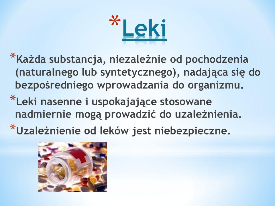 * Każda substancja, niezależnie od pochodzenia (naturalnego lub syntetycznego), nadająca się do bezpośredniego wprowadzania do organizmu. * Leki nasen