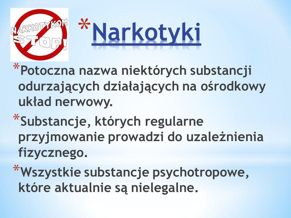 * Potoczna nazwa niektórych substancji odurzających działających na ośrodkowy układ nerwowy. * Substancje, których regularne przyjmowanie prowadzi do
