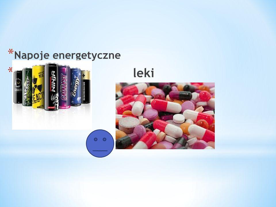 * Napoje energetyczne * leki