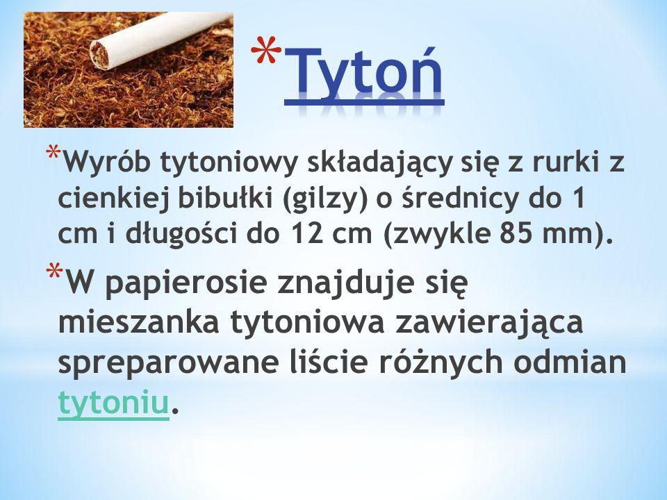* Wyrób tytoniowy składający się z rurki z cienkiej bibułki (gilzy) o średnicy do 1 cm i długości do 12 cm (zwykle 85 mm). * W papierosie znajduje się