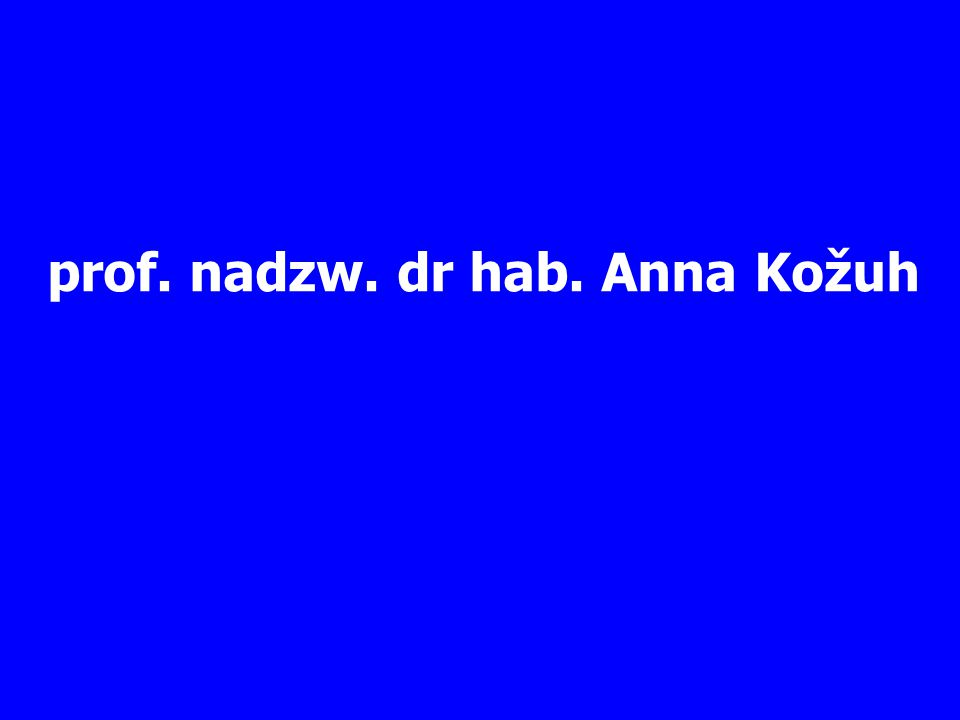 prof. nadzw. dr hab. Anna Kožuh
