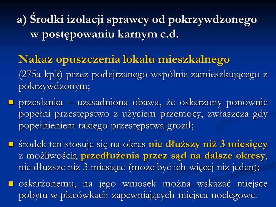 a) Środki izolacji sprawcy od pokrzywdzonego w postępowaniu karnym c.d. Nakaz opuszczenia lokalu mieszkalnego Nakaz opuszczenia lokalu mieszkalnego (2
