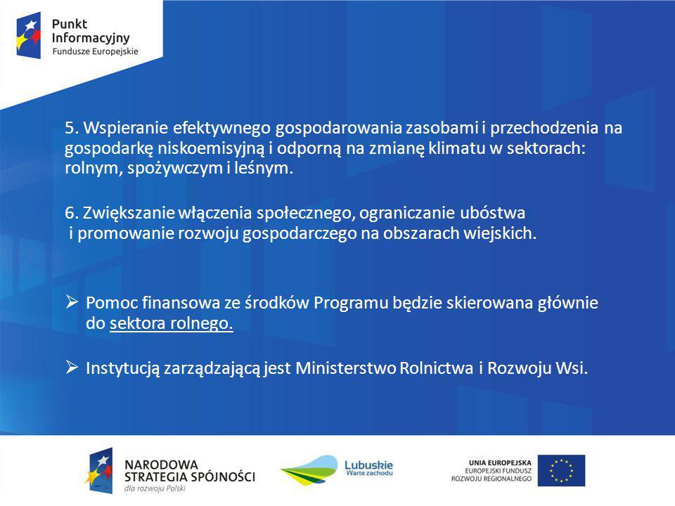 5. Wspieranie efektywnego gospodarowania zasobami i przechodzenia na gospodarkę niskoemisyjną i odporną na zmianę klimatu w sektorach: rolnym, spożywc