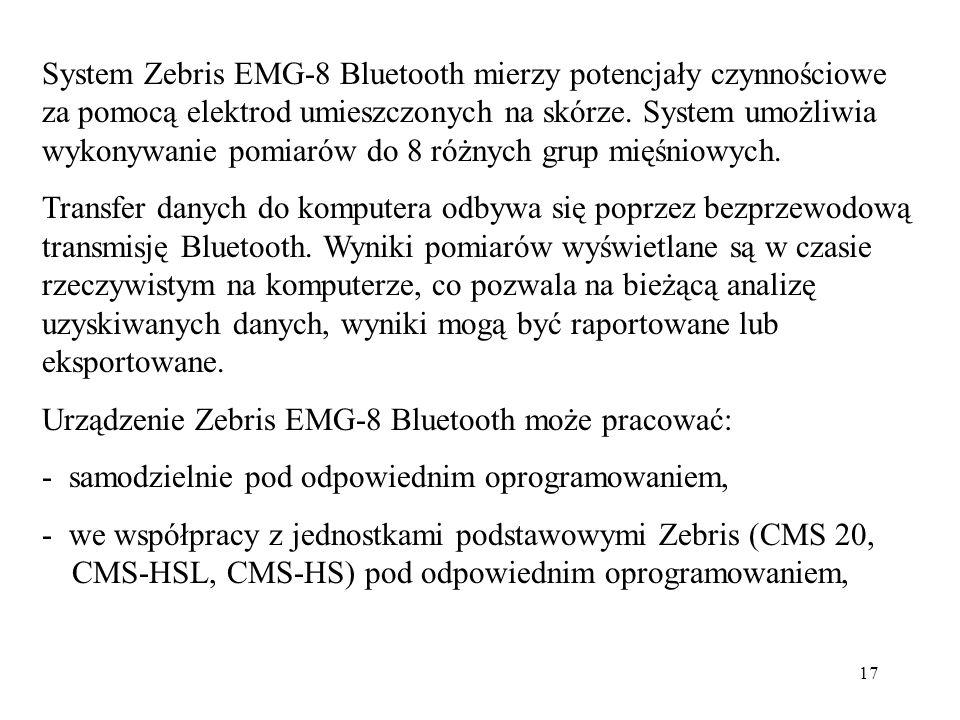 17 System Zebris EMG-8 Bluetooth mierzy potencjały czynnościowe za pomocą elektrod umieszczonych na skórze. System umożliwia wykonywanie pomiarów do 8