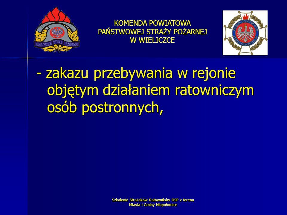 KOMENDA POWIATOWA PAŃSTWOWEJ STRAŻY POŻARNEJ W WIELICZCE Szkolenie Strażaków Ratowników OSP z terenu Miasta i Gminy Niepołomice - zakazu przebywania w
