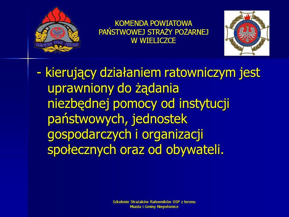 KOMENDA POWIATOWA PAŃSTWOWEJ STRAŻY POŻARNEJ W WIELICZCE Szkolenie Strażaków Ratowników OSP z terenu Miasta i Gminy Niepołomice - kierujący działaniem