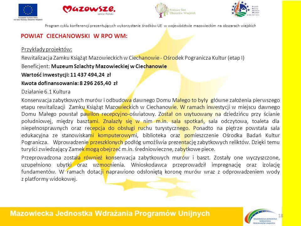 POWIAT CIECHANOWSKI W RPO WM: Przykłady projektów: Rewitalizacja Zamku Książąt Mazowieckich w Ciechanowie - Ośrodek Pogranicza Kultur (etap I) Benefic