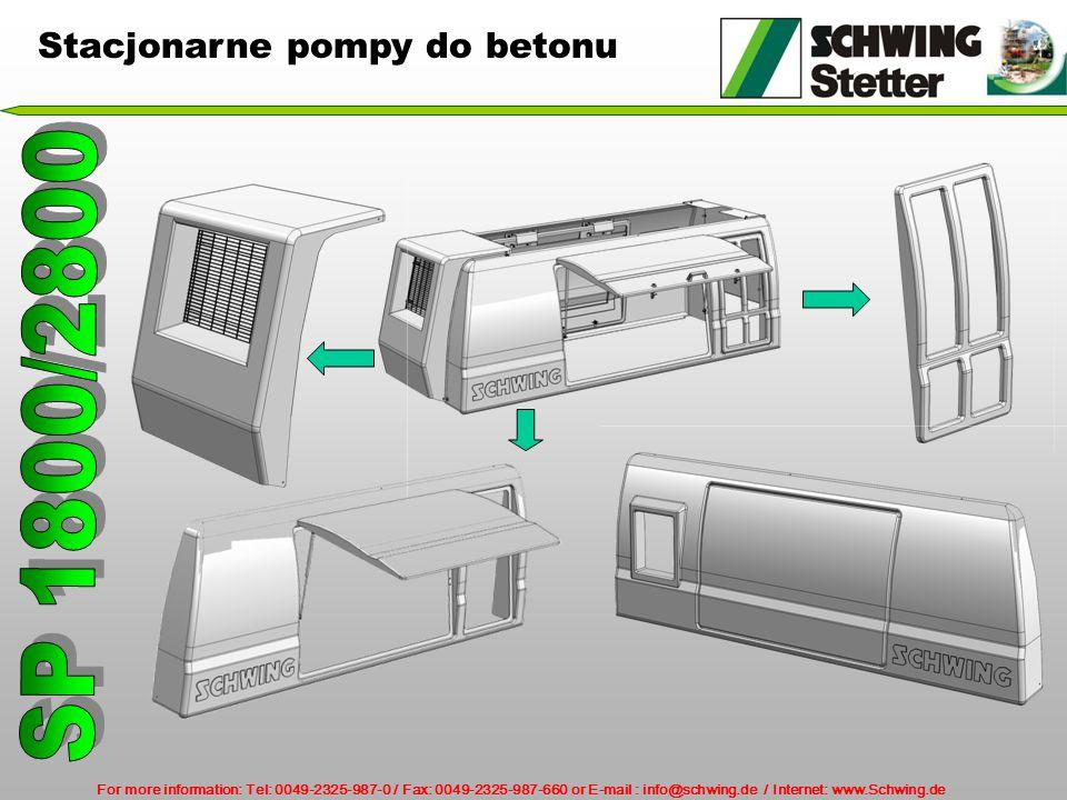 For more information: Tel: 0049-2325-987-0 / Fax: 0049-2325-987-660 or E-mail : info@schwing.de / Internet: www.Schwing.de Stacjonarne pompy do betonu