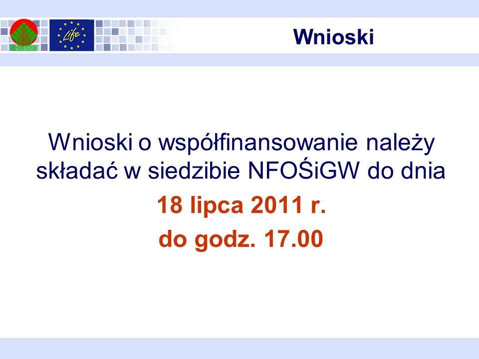 Wnioski o współfinansowanie należy składać w siedzibie NFOŚiGW do dnia 18 lipca 2011 r.