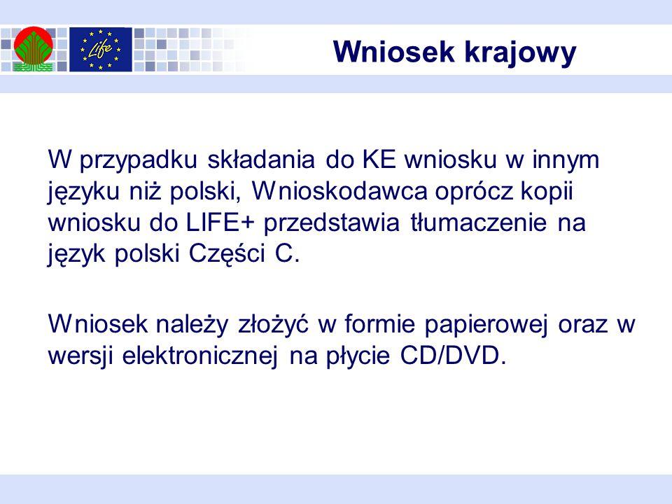 W przypadku składania do KE wniosku w innym języku niż polski, Wnioskodawca oprócz kopii wniosku do LIFE+ przedstawia tłumaczenie na język polski Części C.