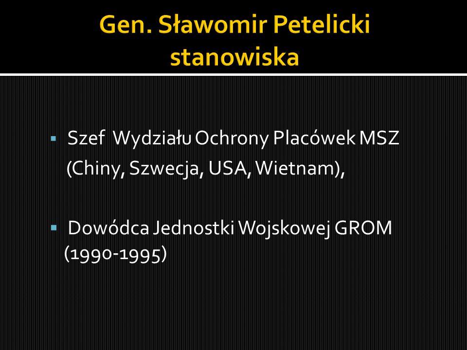  Szef Wydziału Ochrony Placówek MSZ (Chiny, Szwecja, USA, Wietnam),  Dowódca Jednostki Wojskowej GROM (1990-1995)