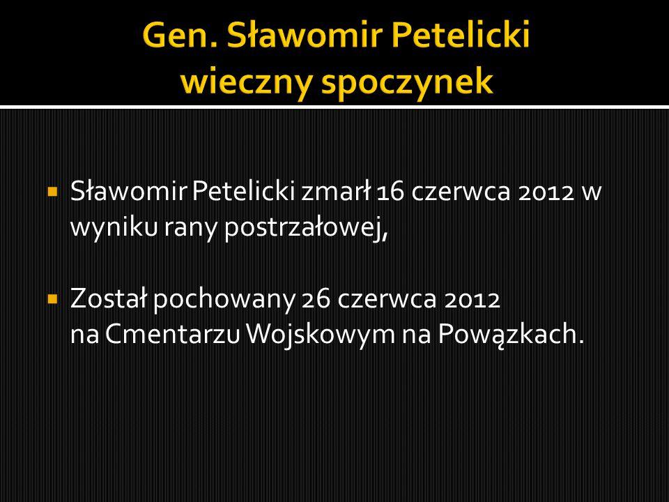  Sławomir Petelicki zmarł 16 czerwca 2012 w wyniku rany postrzałowej,  Został pochowany 26 czerwca 2012 na Cmentarzu Wojskowym na Powązkach.