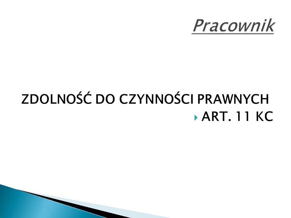 ZDOLNOŚĆ DO CZYNNOŚCI PRAWNYCH  ART. 11 KC