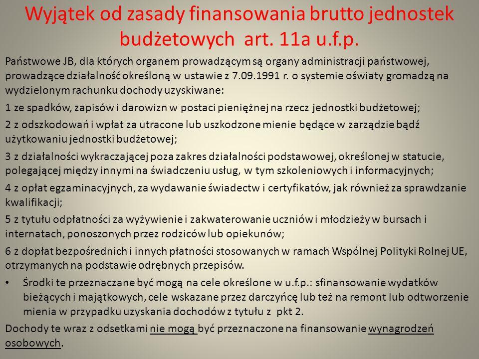 Wyjątek od zasady finansowania brutto jednostek budżetowych art. 11a u.f.p. Państwowe JB, dla których organem prowadzącym są organy administracji pańs