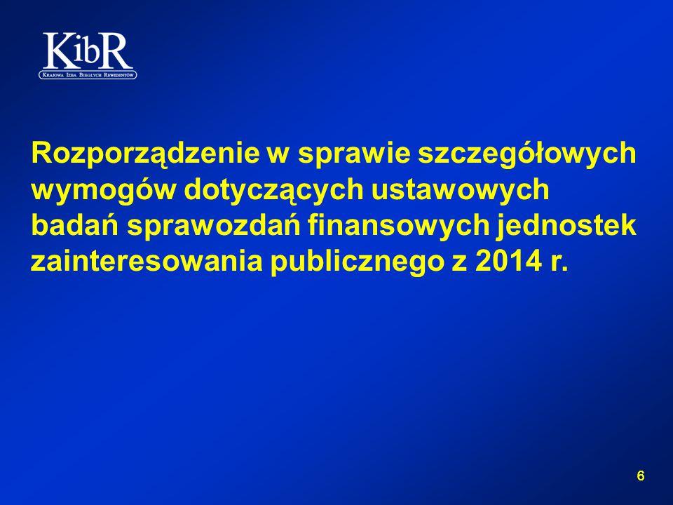 6 6 Rozporządzenie w sprawie szczegółowych wymogów dotyczących ustawowych badań sprawozdań finansowych jednostek zainteresowania publicznego z 2014 r.