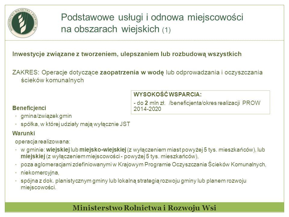 Podstawowe usługi i odnowa miejscowości na obszarach wiejskich (1) Ministerstwo Rolnictwa i Rozwoju Wsi Inwestycje związane z tworzeniem, ulepszaniem