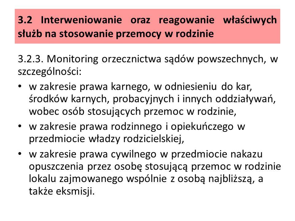 3.2 Interweniowanie oraz reagowanie właściwych służb na stosowanie przemocy w rodzinie 3.2.3.