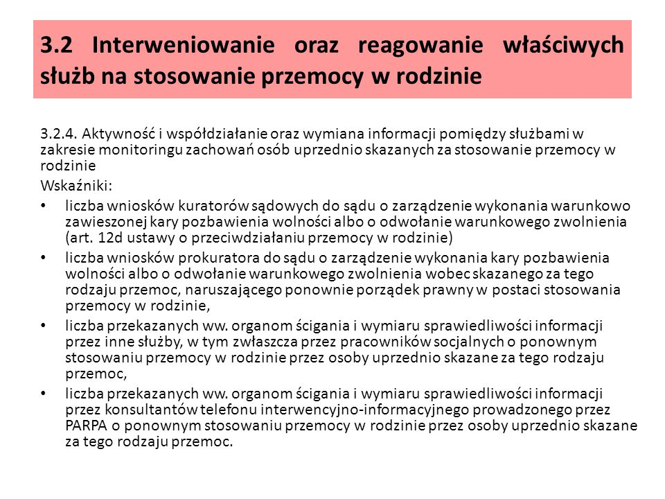 3.2 Interweniowanie oraz reagowanie właściwych służb na stosowanie przemocy w rodzinie 3.2.4.