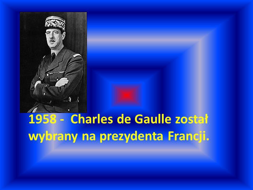 1958 - Charles de Gaulle został wybrany na prezydenta Francji.