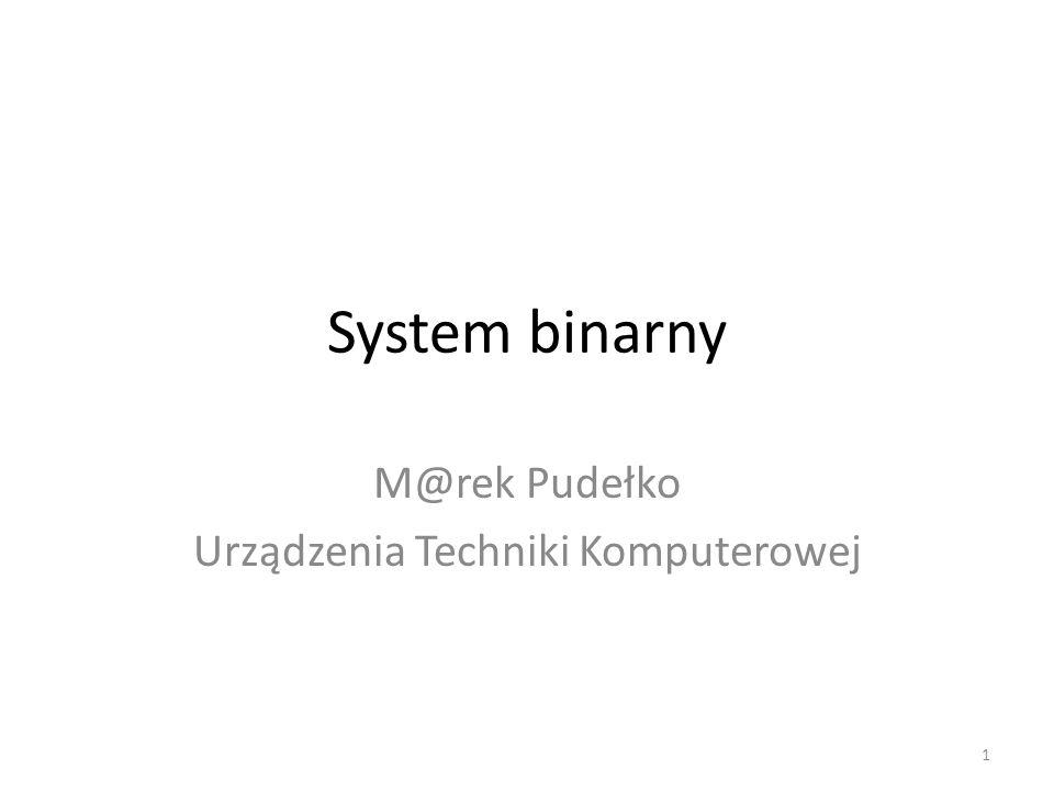 System binarny M@rek Pudełko Urządzenia Techniki Komputerowej 1