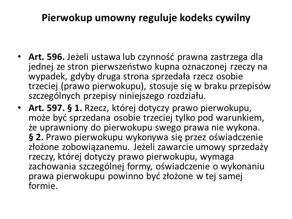 Pierwokup umowny reguluje kodeks cywilny Art.596.